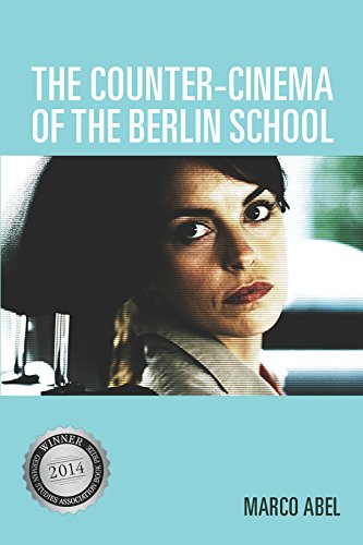 The Counter-Cinema of the Berlin School (Screen Cultures: German Film and the Visual) - Marco Counter