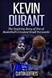 Kevin Durant: The Inspiring Story of One of