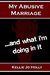 My Abusive Marriage...and what i'm doing in it
