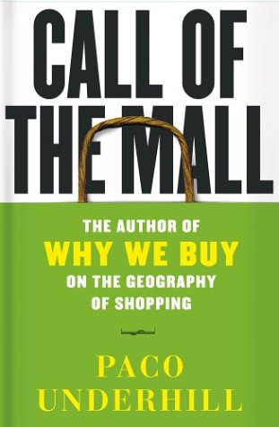 Read Online Call of the Mall : The Geography of Shopping by the Author of Why We Buy pdf epub