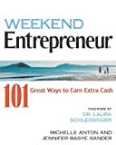 Weekend Entrepreneur: 101 Great Ways to Earn Extra Cash