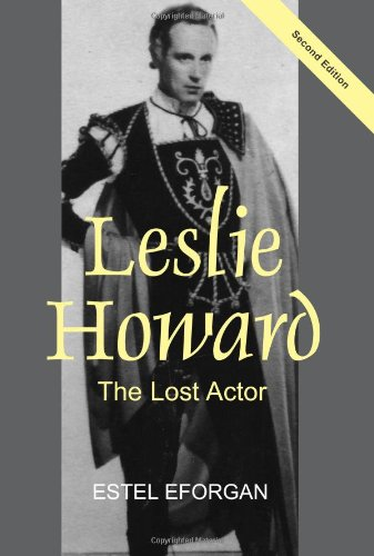 Leslie Howard: The Lost Actor (Revised Second Edition)