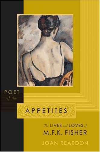 Poet of the Appetites: The Lives and Loves of M.F.K. Fisher ebook