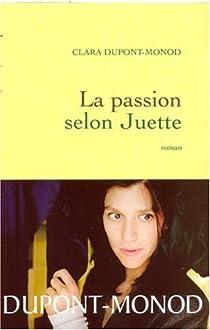 La passion selon Juette par Dupont-Monod