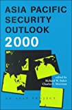 Asia Pacific Security Outlook, 2000, Richard W. Baker, 4889070397