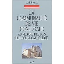 COMMUNAUTÉ DE VIE CONJUGALE AU REGARD DES LOIS DE L'ÉGLISE CATHOLIQUE (LA)