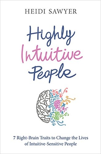 Highly Intuitive People: 7 Right-Brain Traits to Change the Lives of Intuitive-Sensitive People