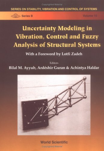 Uncertainty Modeling in Vibration, Control and Fuzzy Analysis of Structural Systems (Series on Stability, Vibration and Control of Systems , Vol 10)