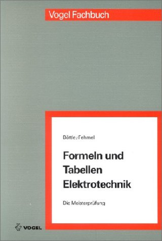 Formeln und Tabellen Elektrotechnik (Die Meisterprüfung)