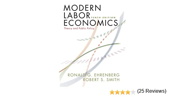 Modern labor economics theory and public policy 10th edition modern labor economics theory and public policy 10th edition ronald g ehrenberg robert s smith 9780321533739 amazon books fandeluxe Image collections