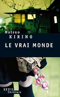 Le vrai monde par Kirino