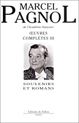 Oeuvres complètes III : Souvenirs et romans