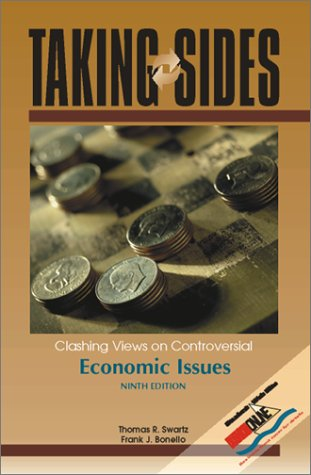 Taking Sides: Clashing Views on Controversial Economic Issues (Taking Sides : Clashing Views on Controversial Economic I