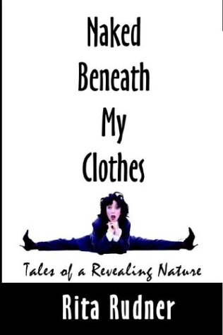 Download Naked Beneath My Clothes: Tales of a Revealing Nature PDF