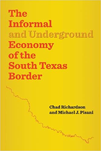 The Informal and Underground Economy of the South Texas Border Jack and Doris Smothers Series in Texas History, Life, and Culture: Amazon.es: Chad ...