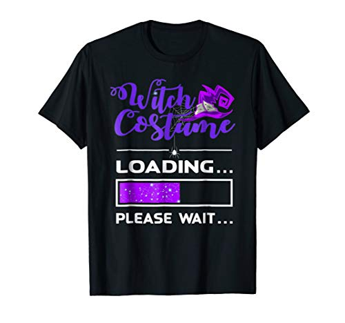 Witch Costume Loading Last Minute Halloween TShirt Gift