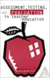 Assessment, Testing and Evaluation in Teacher Education, Robert S. Barcikowski and William W. Loadman, 1567501540