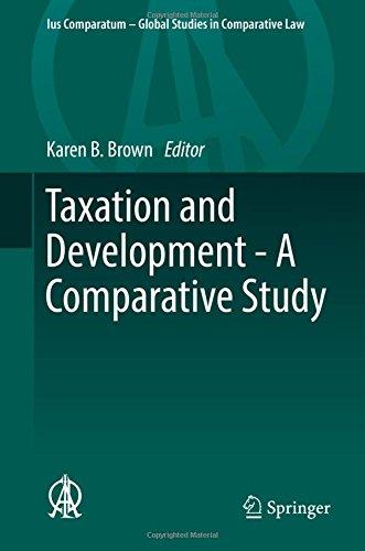 Taxation and Development - A Comparative Study (Ius Comparatum - Global Studies in Comparative Law)