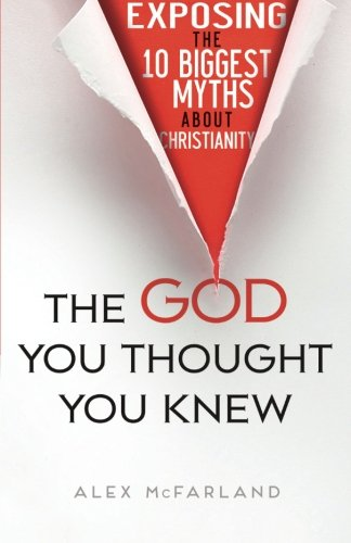 The-God-You-Thought-You-Knew-Exposing-the-10-Biggest-Myths-About-Christianity