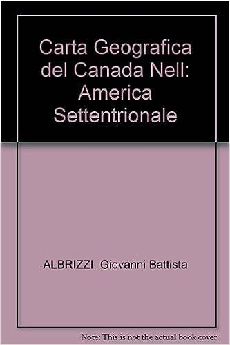 Carta Geografica Del Canada Nell America Settentrionale Giovanni