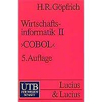Wirtschaftsinformatik 2: Strukturierte Programmierung in COBOL. Grundwissen der Ökonomik: Betriebswirtschaftslehre (UTB S (Small-Format) / Uni-Taschenbücher)