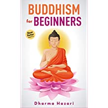 Buddhism for Beginners: Buddhist Rituals and Teachings to embrace Mindfulness and eliminate Stress (Vipassana, Zen meditation etc)
