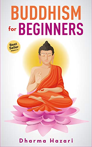 Buddhism for Beginners: Buddhist Teachings and Mindfulness practices to eliminate Stress and Anxiety