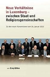 Neue Verhältnisse in Luxemburg Zwischen Staat und Religionsgemeinschaften (German Edition)