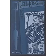 To Kill A King (Caroline Rhodes Mysteries) by Mary V. Welk (2000-07-20)