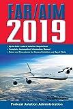 #1: FAR/AIM 2019: Up-to-Date FAA Regulations / Aeronautical Information Manual (FAR/AIM Federal Aviation Regulations)