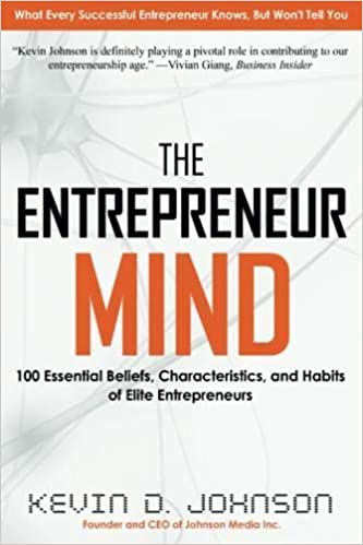 The Entrepreneur Mind: 100 Essential Beliefs