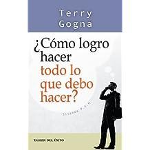 ¿Cómo logro hacer todo lo que debo hacer?: Sistema P.E.M. (Spanish Edition)