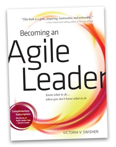 Becoming an Agile Leader Know What to Do ... When You Don't Know What to Do by Korn/Ferry International