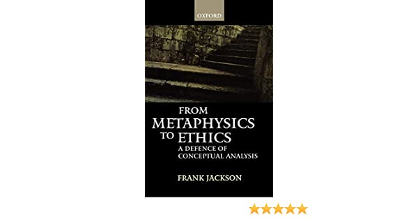 A Defence of Conceptual Analysis From Metaphysics to Ethics