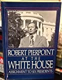 At the White House, Robert C. Pierpoint, 0399122818