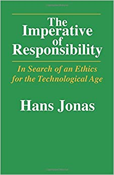 Book The Imperative of Responsibility: In Search of an Ethics for the Technological Age