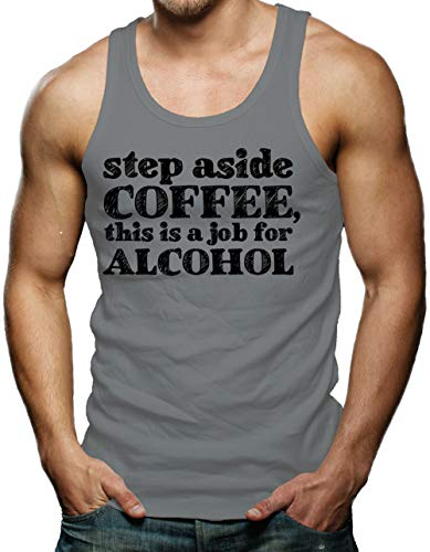 - Step Aside Coffee, This is A Job for Alcohol Men's Tank Top (Charcoal, XXX-Large)