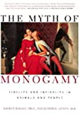 img - for The Myth of Monogamy: Fidelity and Infidelity in Animals and People [Paperback] David P. Barash Ph.D. book / textbook / text book
