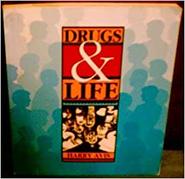 Drugs and Life