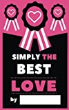 Simply The Best Love:  Fill-In Journal: What I Love