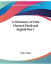 A Dictionary of Urdu Classical Hindi and English Part 1