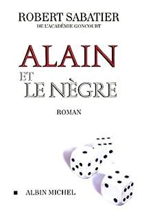 Alain et le nègre : roman, Sabatier, Robert