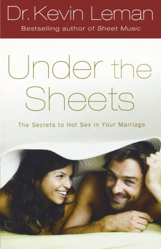 Under the Sheets: The Secrets to Hot Sex in Your - In Outlets Drive International