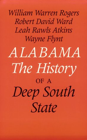 Alabama: The History of a Deep South State
