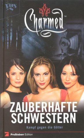 Charmed, Zauberhafte Schwestern, Bd. 9: Kampf gegen die Götter Gebundenes Buch – 1. August 2001 Elizabeth Lenhard Christina Deniz VGS 3802528611