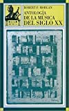 img - for Antologia de la musica del siglo XX / Anthology of Twentieth-Century Music (Spanish Edition) book / textbook / text book