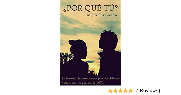 Amazon.com: ¿POR QUÉ TÚ? (Spanish Edition) eBook: Maria Josefina Lecaros Sanchez: Kindle Store