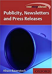 Get Ahead in Publicity, Newsletters, and Press Releases