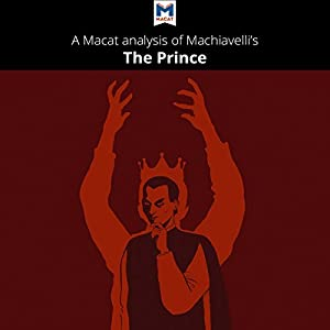 a plot overview of machiavellis the prince Machiavelli definition, italian statesman,  impossible plot machinations have been ceded to machiavelli and the italian states  he finds his guide and leader in the prince, written by machiavelli the blot on the.