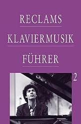 Reclams Klaviermusikführer, Bd.2, Von Franz Schubert bis zur Gegenwart